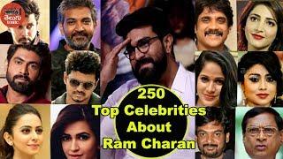 #250 Celebrities about Ram Charan || Film Stars...