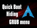 How to hide GRUB menu unless shift key is pressed | Arch Linux
