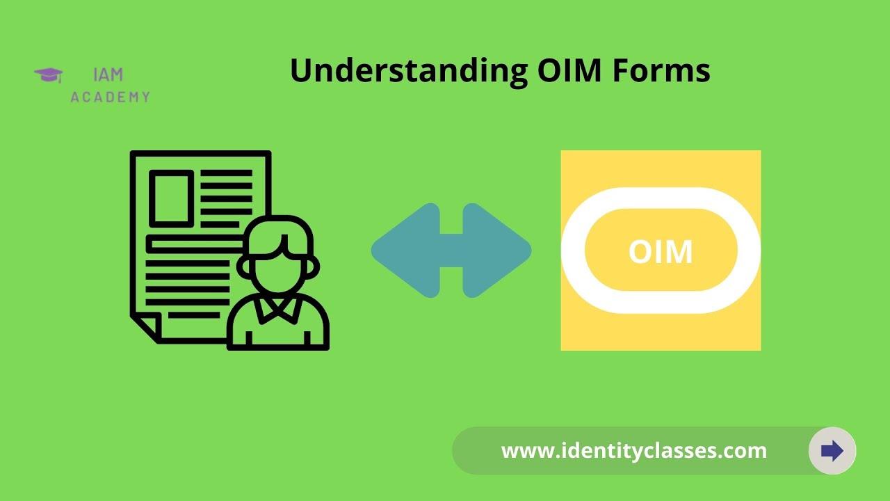 understanding oim forms [ 1280 x 720 Pixel ]