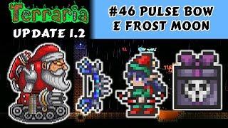 Invocando a Frost Moon e o novo Arco mais Forte - Terraria 1.2 #46 PT BR