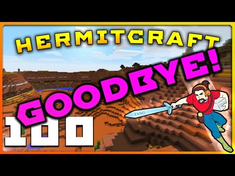 HermitCraft 4 FINALE   Ep 100   GOODBYE &...