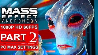 MASS EFFECT ANDROMEDA Gameplay Walkthrough Part 2 [1080p HD 60FPS PC MAX SETTINGS] - No Commentary