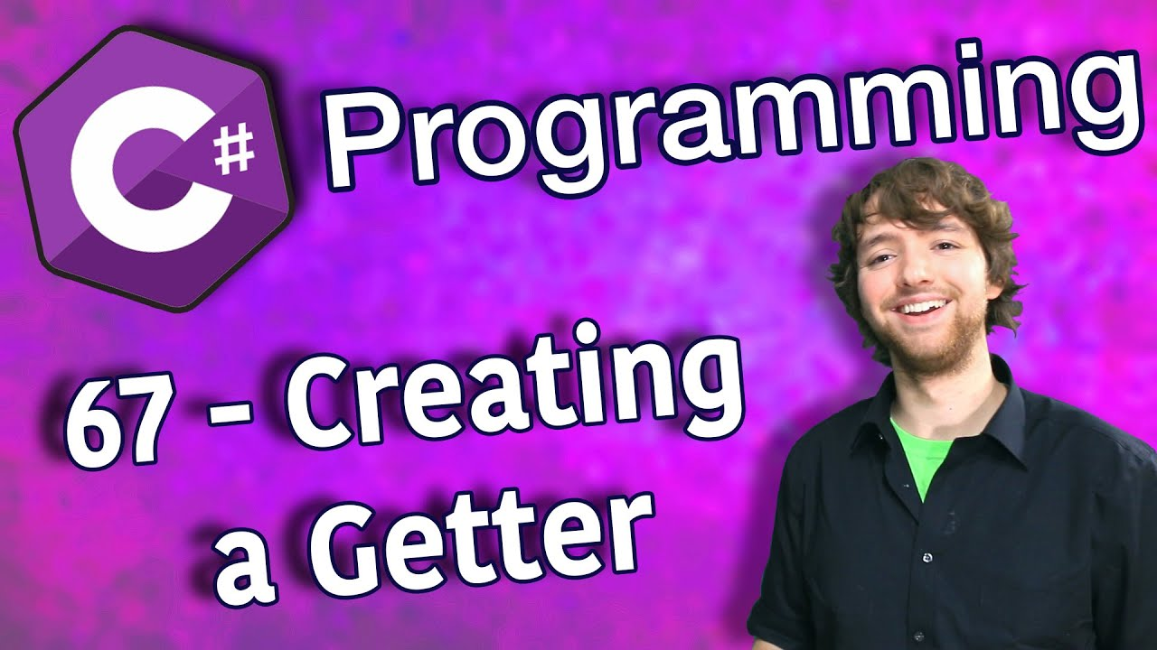 C# Programming Tutorial 67 - Creating a Getter