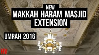 *NEW* MAKKAH HARAM EXTENSION !!! UMRAH 2016