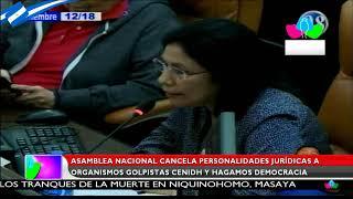 Asamblea Nacional cancela personerías jurídicas a organismos golpistas, CENIDH y Hagamos Democracia