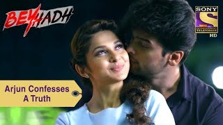 Your Favorite Character | Arjun Confesses A Truth | Beyhadh