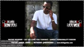Wayne Wonder - Let Me Love You Tonight [Sweet Personality Riddim] November 2013