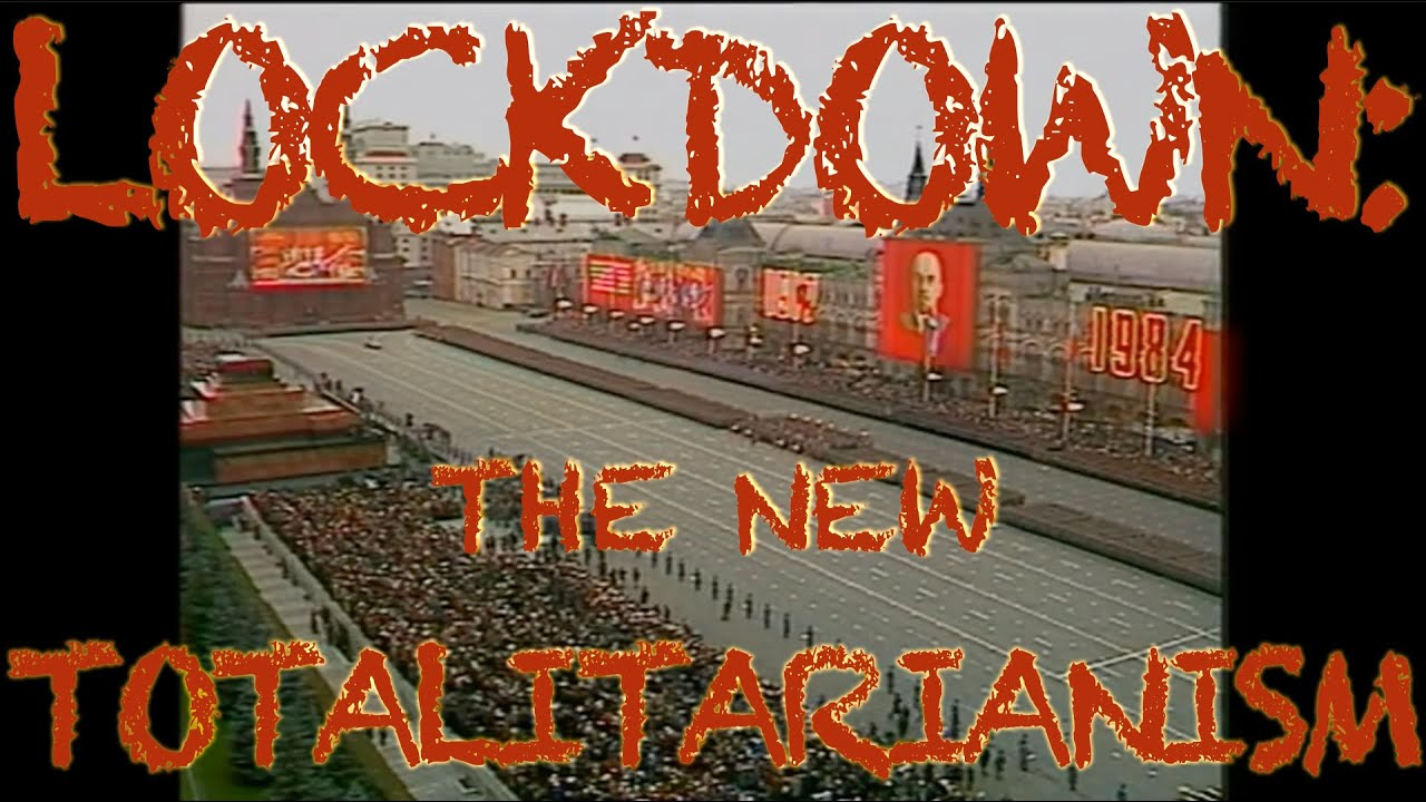 Lockdown: The New Totalitarianism