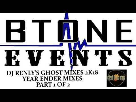 Dj RenLy's Ghost Mix 2k18 Year End Mixes Part 1 Powered By Btone Events Baras Rizal