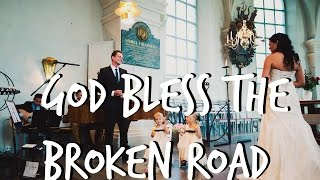 WEDDING - Groom singing to his bride. God bless the broken road.