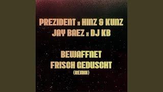 Bewaffnet Frisch Geduscht (Remix) (feat. Hinz & Kunz, Jay Baez, DJ KB)
