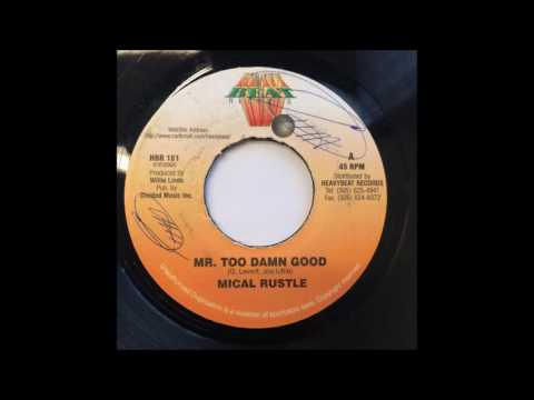 Mical Rustle - Mr. Too Damn Good (7