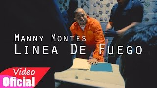 manny montes   linea de fuego  video oficial