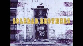 Soledad Brothers - Cage That Tiger