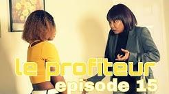 Le Profiteur episode 15 |Tania|Marco|Marise|Dora|Regine|Ramcess|Josette|Roro|Taisha|Ricardo |Martine