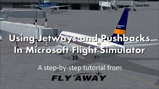 How to Use Jetways & Pushback in FSX