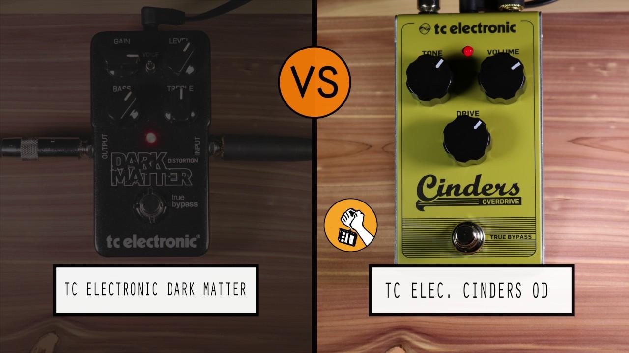 tc electronic dark matter vs tc electronic cinders od youtube. Black Bedroom Furniture Sets. Home Design Ideas