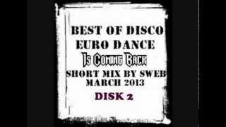 Скачать VA Best Of Disco Euro Dance Is Coming Back Short Mix By Sweb