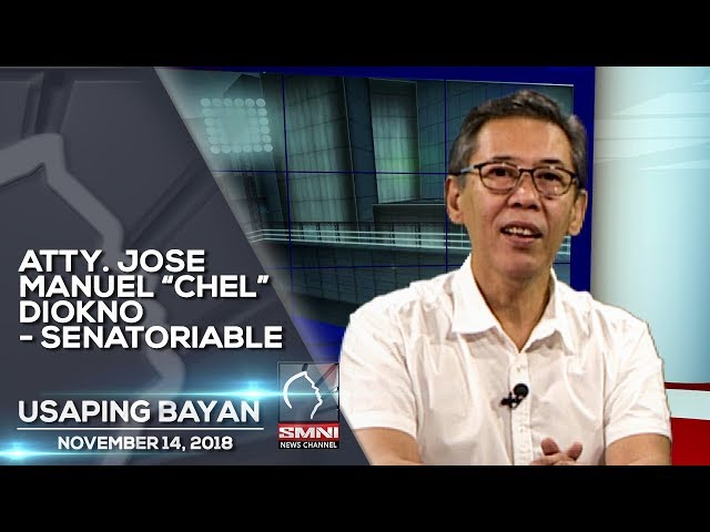 "ATTY  JOSE MANUEL ""CHEL"" DIOKNO   SENATORIABLE USAPING BAYAN"