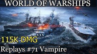 Vampire 115K DMG - World of Warships replays #71