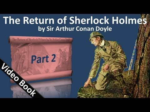 Part 2 - The Return of Sherlock Holmes Audiobook by Sir Arth