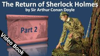 Part 2 - The Return of Sherlock Holmes Audiobook by Sir Arthur Conan Doyle (Adventures 04-05)