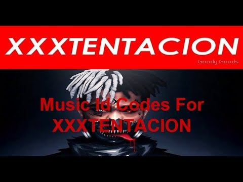 Full Download] All Xxxtentacion S Music Id Codes For Roblox