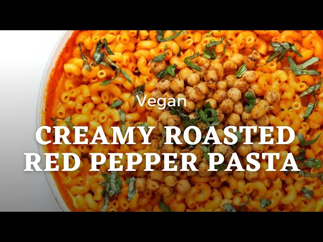 VEGAN CREAMY ROASTED RED PEPPER PASTA | Vegan Richa Recipes