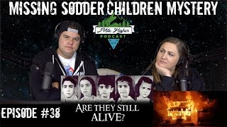 Mysterious Case Of The Missing Sodder Children - Podcast #38