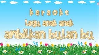 Karaoke Ambilkan Bulan Bu - AT MAHMUD | lagu anak | lagu tematik