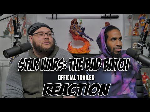 Star Wars: The Bad Batch  Official Trailer Reaction