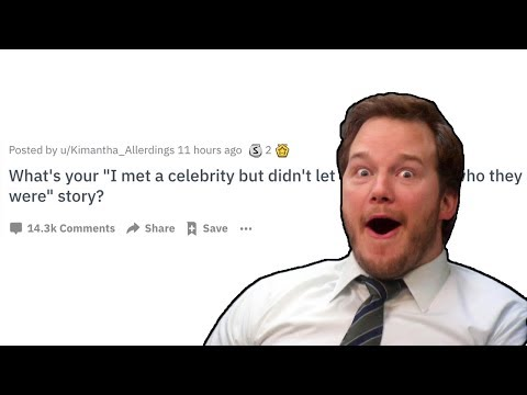 Meeting A Celebrity But Didn't Let On That I Knew Who They Were (r/AskReddit)