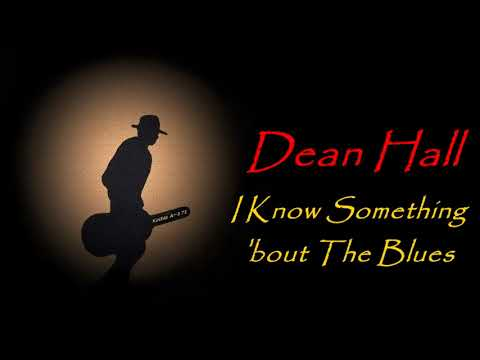 Dean Hall - I Know Something 'bout The Blues (Kostas A~171)