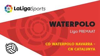 📺 Liga PREMAAT de Waterpolo: CD Waterpolo Navarra vs CN Catalunya