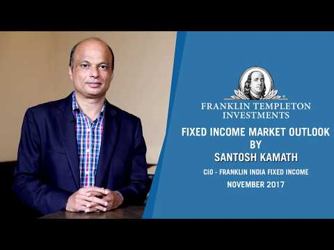 Fixed Income Market Perspective – Santosh Kamath, November 2017