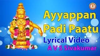 Ayyappan Padi Paatu By A V S Sivakumar | Tamil Devotional Song | Swamiye Saranam Ayyappa