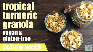 tropical turmeric granola (vegan & gluten-free) Something Vegan Yellow Week