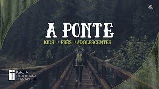 PONTE│19.02.2021│Transição Pre-Adolescentes/Adolescentes