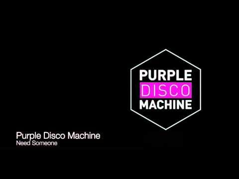 Purple Disco Machine - Need Someone