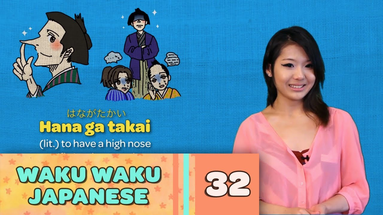 Waku Waku Japanese - Language Lesson 32: Idioms