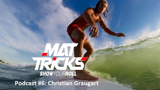Christian Graugart Talks BJJ Globetrotters: Challenges and Adventures