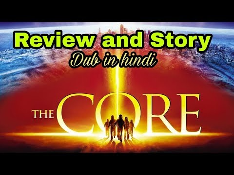 The Core : Review | Sci-fic Movie | Hollywood Movie Dub In Hindi
