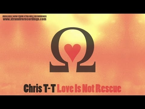 Chris T-T - Love Is Not Rescue - full album