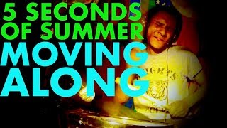 Moving Along - 5 Seconds of Summer - Drum Cover