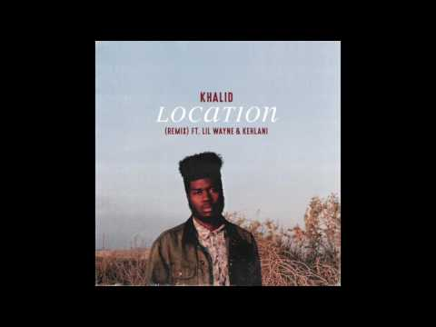 Khalid - Location (ft. Lil Wayne, Kehlani)