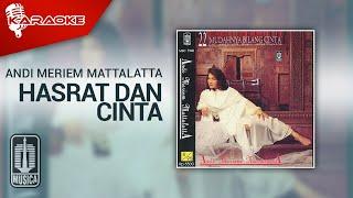 Andi Meriem Mattalatta - Hasrat Dan CInta (Official Karaoke Video)