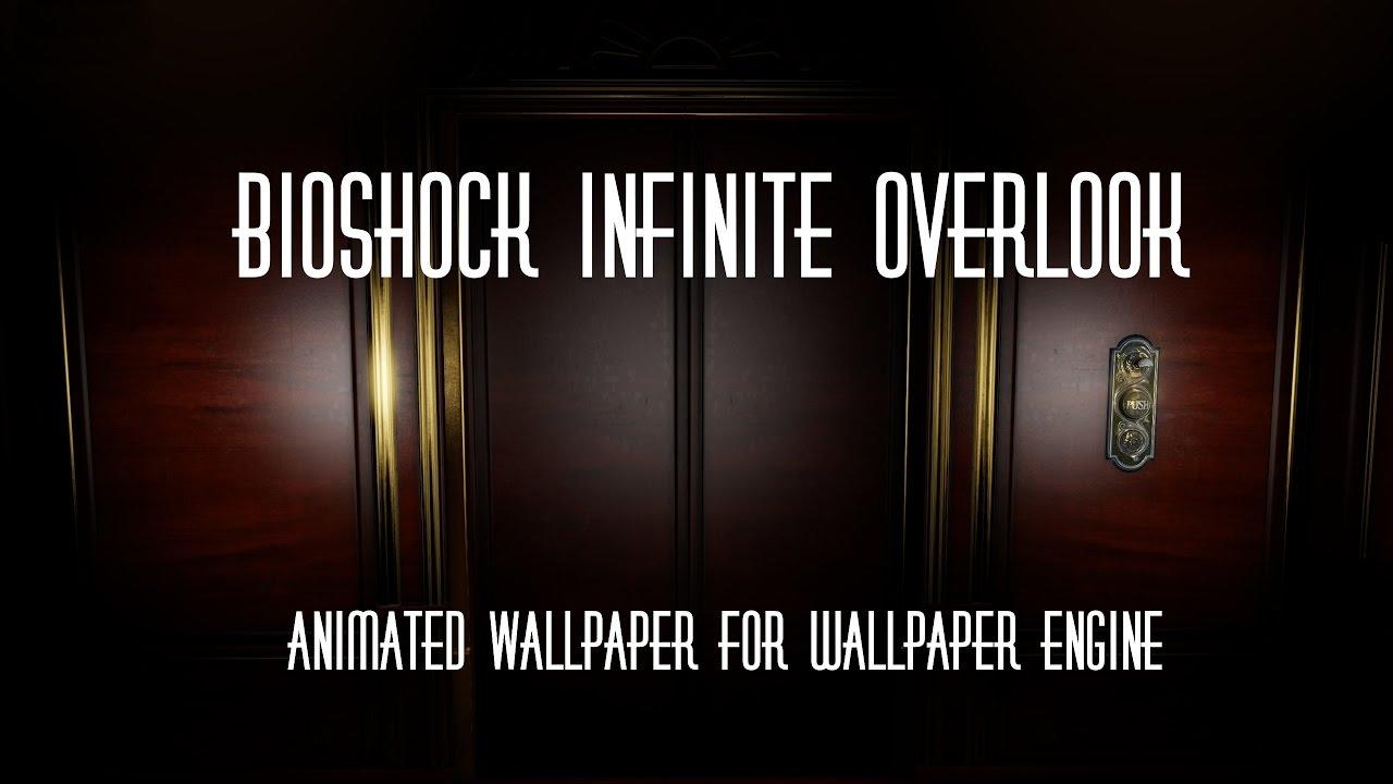Bioshock Infinite Overlook Animated Wallpaper For Engine