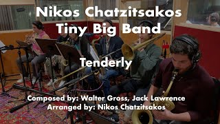 Tenderly - Nikos Chatzitsakos Tiny Big Band