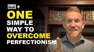 How To Overcome Perfectionism With This ONE Simple Thing