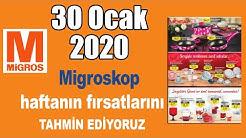 Migros 30 Ocak 2020 - Migroskop - Detaylı - Erken Katalog - Tahmin Videosu